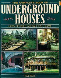 The Complete book of Underground houses. Roy Rob