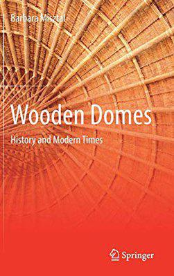 Wooden Domes  History and Modern Times